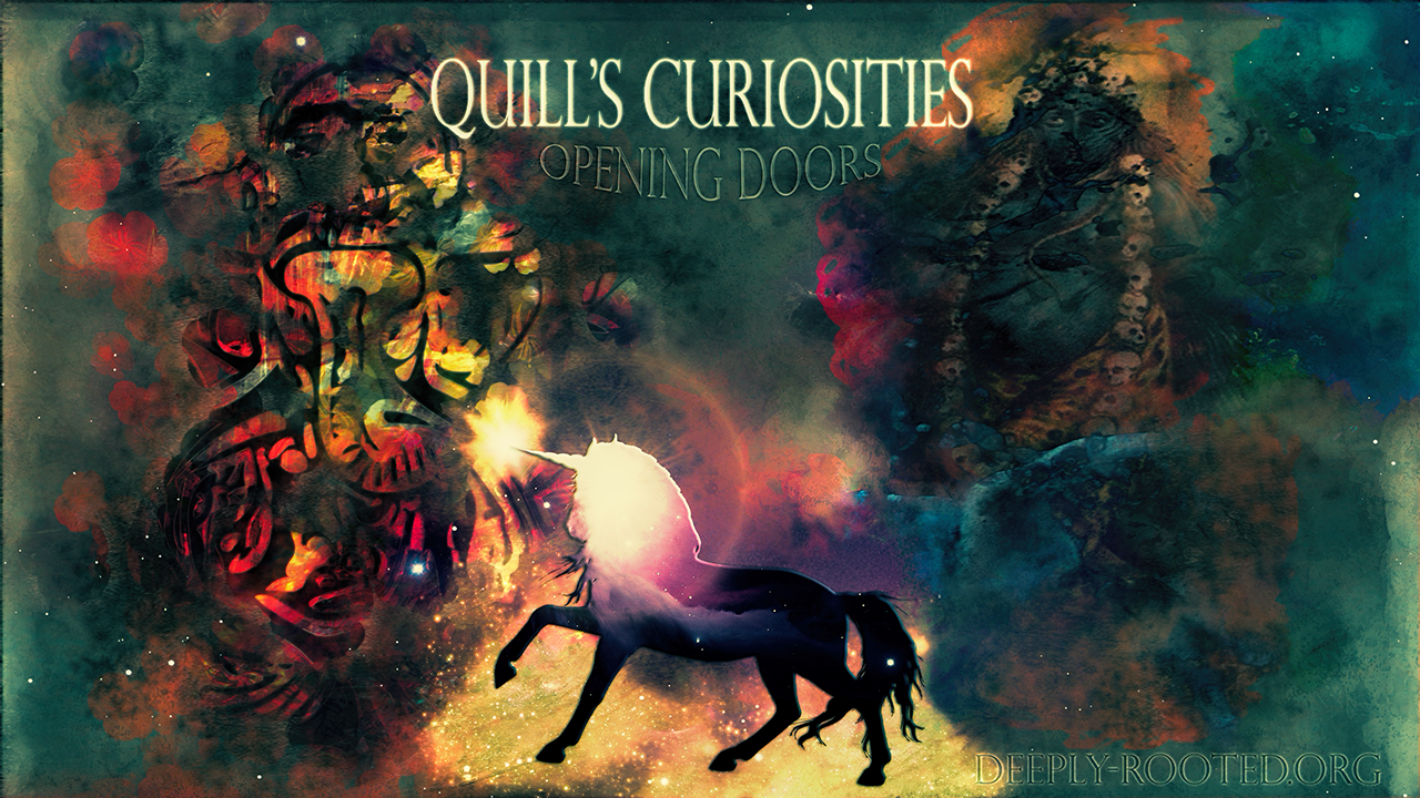 Quill's Curiosities @ Deeply-Rooted.Org